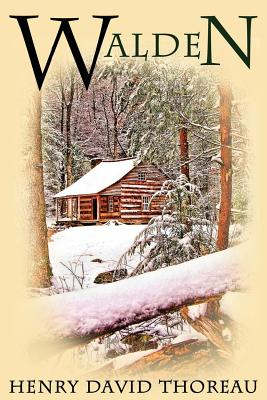 Walden: (Or Life in the Woods) - Thoreau, Henry David