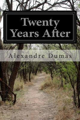 Twenty Years After - Dumas, Alexandre