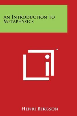 An Introduction to Metaphysics - Bergson, Henri