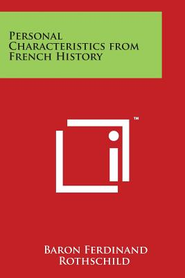 Personal Characteristics from French History - Rothschild, Baron Ferdinand