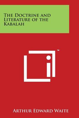 The Doctrine and Literature of the Kabalah - Waite, Arthur Edward