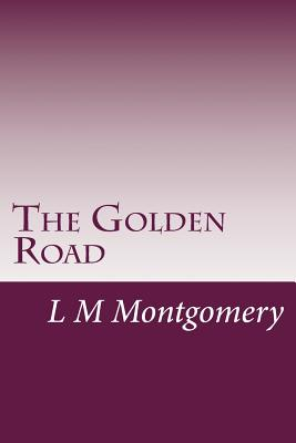 The Golden Road - Montgomery, L M