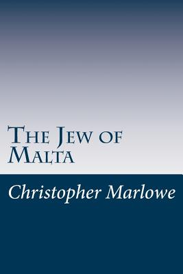 The Jew of Malta - Marlowe, Christopher, Professor