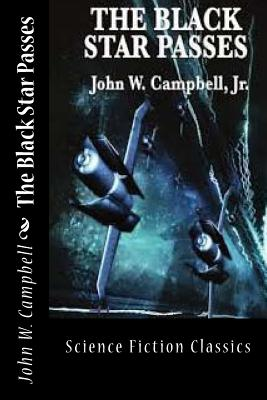 The Black Star Passes - Campbell, John W