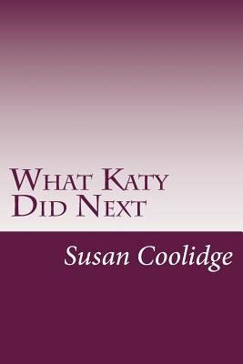 What Katy Did Next - Coolidge, Susan