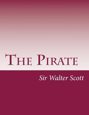 The Pirate - Scott, Walter, Sir