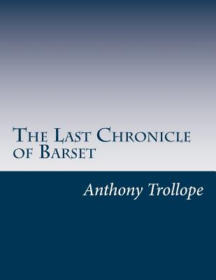The Last Chronicle of Barset - Trollope, Anthony