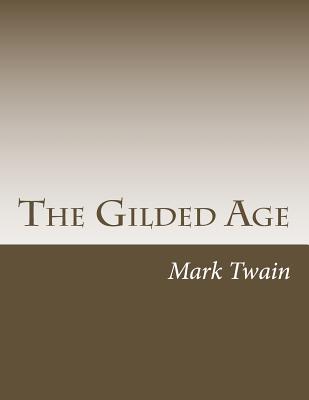 The Gilded Age - Twain, Mark