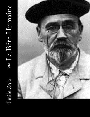 La Bete Humaine - Zola, Emile