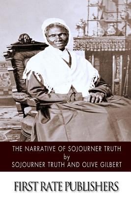 The Narrative of Sojourner Truth - Truth, Sojourner, and Gilbert, Olive