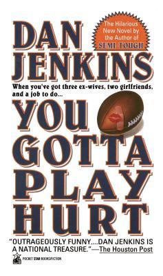 You Gotta Play Hurt - Jenkins, Dan, Mr.