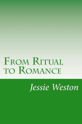 From Ritual to Romance - Weston, Jessie Laidlay