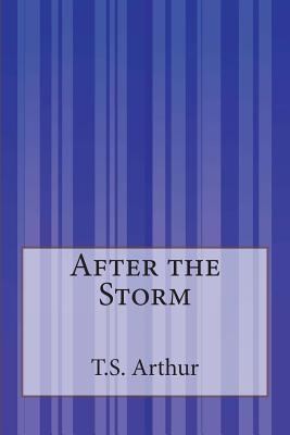 After the Storm - Arthur, T S