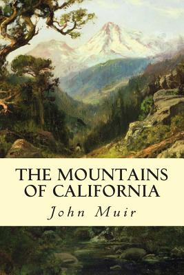 The Mountains of California - Muir, John