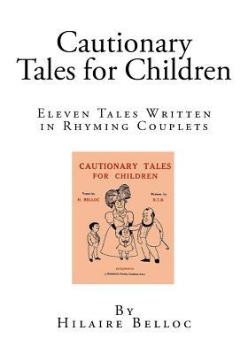 Cautionary Tales for Children - Belloc, Hilaire