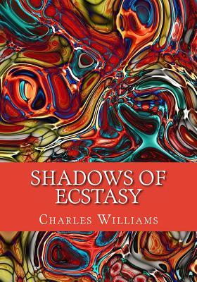 Shadows of Ecstasy - Williams, Charles