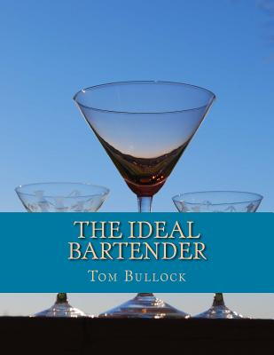 The Ideal Bartender - Bullock, Tom