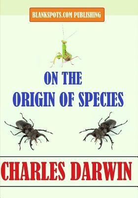 On the Origin of Species - Darwin, Charles, Professor