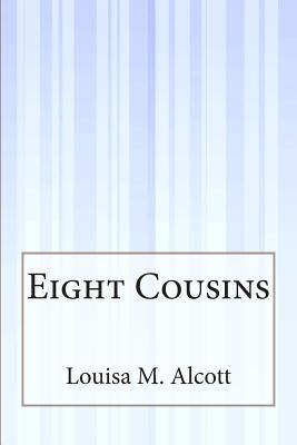 Eight Cousins - Alcott, Louisa M