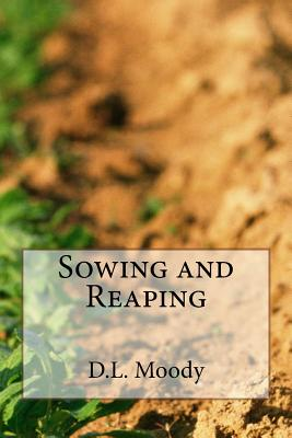 Sowing and Reaping - Moody, D L