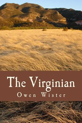 The Virginian - Wister, Owen, and Holden, S M (Editor), and Press, Summit Classic (Prepared for publication by)