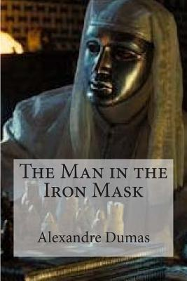 The Man in the Iron Mask - Dumas, Alexandre, and Hombrenuevo (Editor)