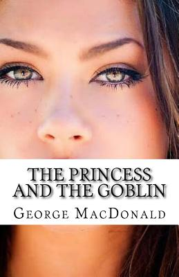 The Princess and the Goblin - MacDonald, George