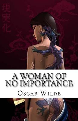 A Woman of No Importance - Wilde, Oscar