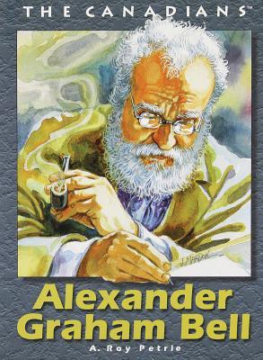 Alexander Graham Bell - Petrie, A Roy