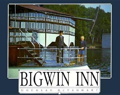Bigwin Inn - McTaggart, Douglas, and Hudson, Noel (Editor)