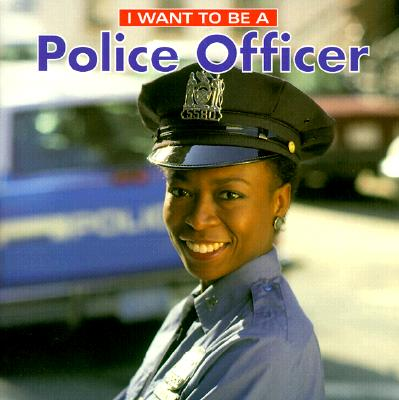 I Want to Be a Police Officer - Liebman, Dan