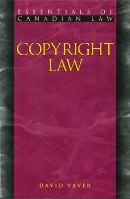 Copyright Law - Vaver, David, and McLachlin, Beverley (Foreword by)