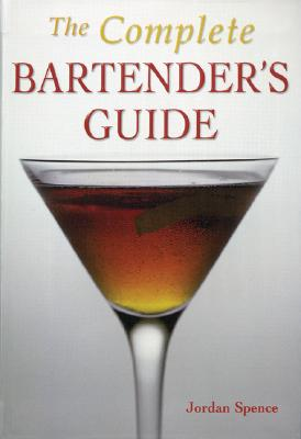 The Complete Bartender's Guide - Broom, David, and Spence, Jordan