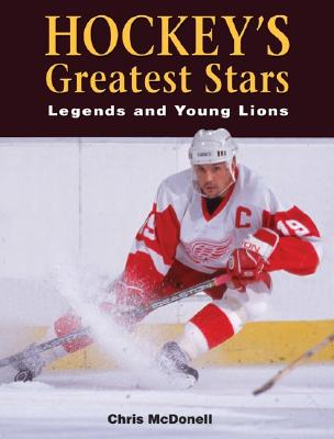 Hockey's Greatest Stars: Legends and Young Lions - McDonell, Chris