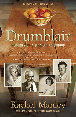 Drumblair: Memories of a Jamaican Childhood - Manley, Rachel