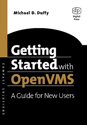 Getting Started with OpenVMS: A Guide for New Users - Duffy, Michael D
