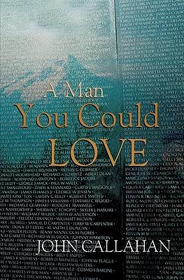 A Man You Could Love - Callahan, John