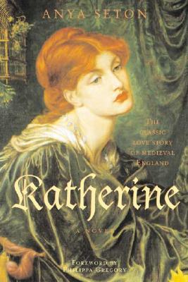Katherine - Seton, Anya, and Gregory, Philippa (Foreword by)