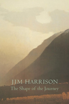 The Shape of the Journey: New and Collected Poems - Harrison, Jim