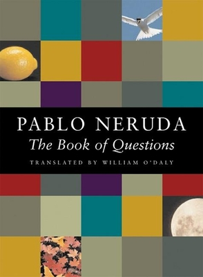 The Book of Questions - Neruda, Pablo, and O'Daly, William (Translated by)