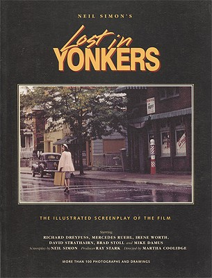 Lost in Yonkers: The Illustrated Screenplay of the Film - Simon, Neil, and Rosenthal, Zade (Photographer), and Coolidge, Martha (Introduction by)
