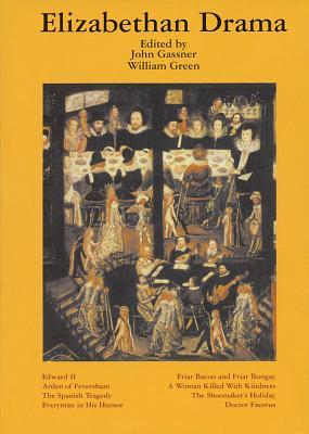 Elizabethan Drama: Eight Plays - Gassner, John (Editor), and Green, William (Editor)