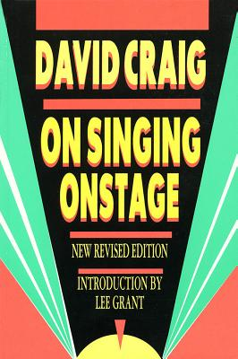 On Singing Onstage - Craig, David, and Grant, Lee (Introduction by)