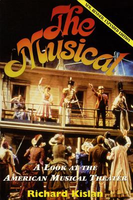 The Musical: A Look at the American Musical Theater - Kislan, Richard (Composer)