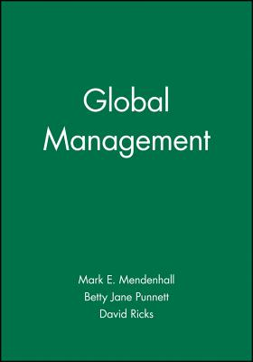 Global Management - Mendenhall, Mark E, and Punnett, Betty J, and Ricks, David A