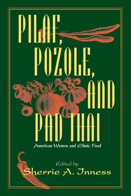 Pilaf Pozole & Pad Thai - Inness, Sherrie A, Professor (Editor)