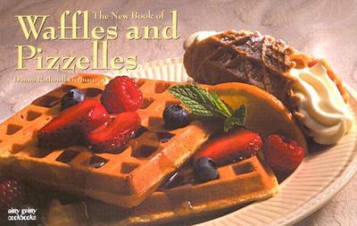 The New Book of Waffles & Pizelles - German, Donna Rathmell