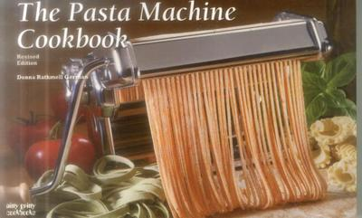 The Pasta Machine Cookbook - German, Donna Rathmell