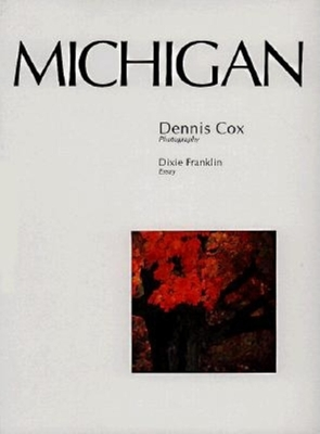 Michigan - Cox, Dennis (Photographer), and Franklin, Dixie