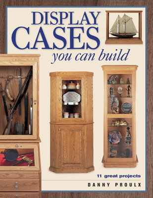 Display Cases You Can Build - Proulx, Danny